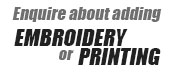 Enquire about embroidery or printing